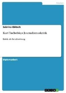 Kurt Tucholskys Journalismuskritik