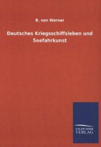 Deutsches Kriegsschiffsleben und Seefahrkunst