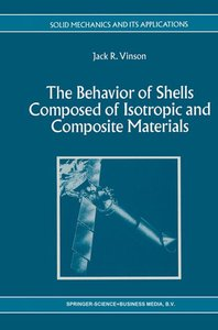 The Behavior of Shells Composed of Isotropic and Composite Mater