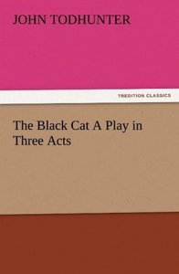 The Black Cat A Play in Three Acts