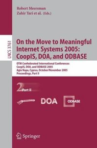 On the Move to Meaningful Internet Systems 2005: CoopIS, DOA, an