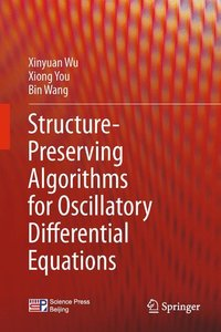 Structure-Preserving Algorithms for Oscillatory Differential Equ