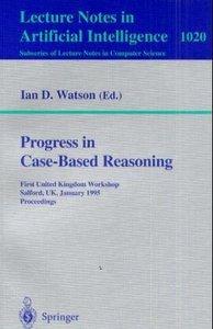 Progress in Case-Based Reasoning