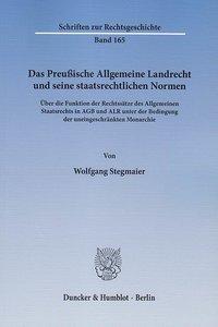 Das Preußische Allgemeine Landrecht und seine staatsrechtlichen