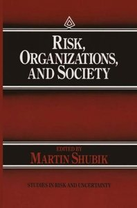 Risk, Organizations, and Society