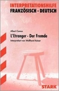 L' Etranger / Der Fremde. Interpretationshilfe Deutsch - Französ