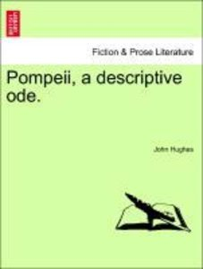 Pompeii, a descriptive ode.