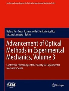 Advancement of Optical Methods in Experimental Mechanics, Volume