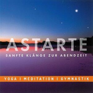 Astarte-Sanfte Klänge zur Abendzeit