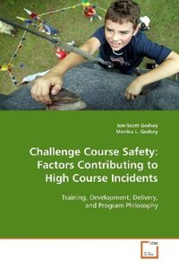 Challenge Course Safety: Factors Contributing to HighCourse Inci