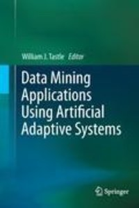 Data Mining Applications Using Artificial Adaptive Systems
