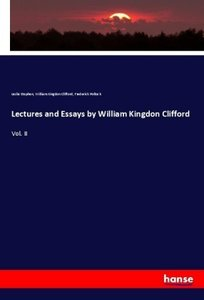 Lectures and Essays by William Kingdon Clifford