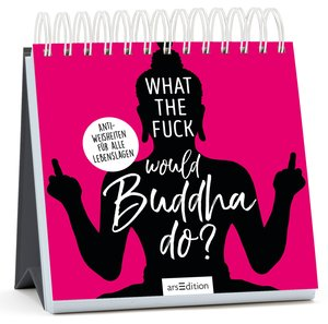 What the Fuck Would Buddha Do?