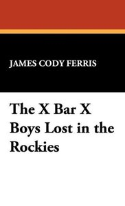 The X Bar X Boys Lost in the Rockies