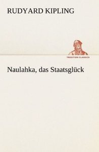 Naulahka, das Staatsglück