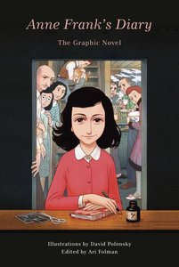 Anne Frank\'s Diary: The Graphic Novel
