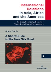 A Short Guide to the New Silk Road