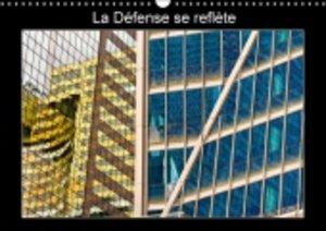 La Défense se reflète (Calendrier mural 2015 DIN A3 horizontal)