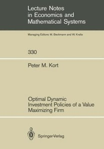 Optimal Dynamic Investment Policies of a Value Maximizing Firm