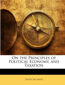 On the Principles of Political Economy, and Taxation