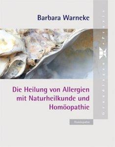 Die Heilung von Allergien mit Naturheilkunde und Homöopathie