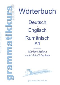 Wörterbuch Deutsch - Englisch - Rumänisch A1