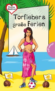 Freche Mädchen - freche Bücher!: Torfieber & große Ferien