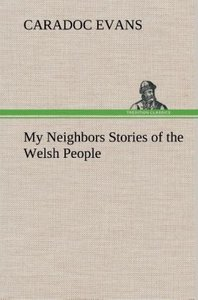 My Neighbors Stories of the Welsh People