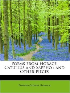 Poems from Horace, Catullus and Sappho : and Other Pieces