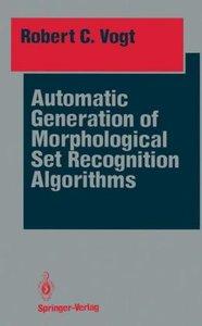 Automatic Generation of Morphological Set Recognition Algorithms