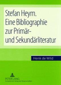 Stefan Heym. Eine Bibliographie zur Primär- und Sekundärliteratu