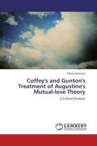 Coffey's and Gunton's Treatment of Augustine's Mutual-love Theor