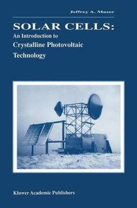 Solar Cells: An Introduction to Crystalline Photovoltaic Technol