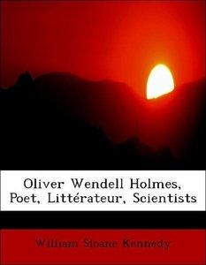 Oliver Wendell Holmes, Poet, Littérateur, Scientists