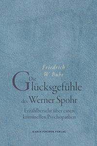 Die Glücksgefühle des Werner Spohr