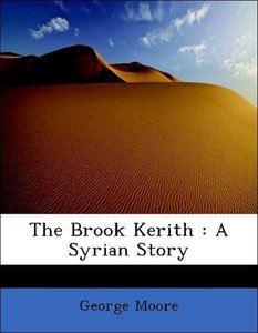 The Brook Kerith : A Syrian Story