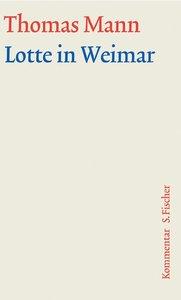 Lotte in Weimar. Große kommentierte Frankfurter Ausgabe. Komment