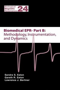 Biomedical EPR - Part B: Methodology, Instrumentation, and Dynam