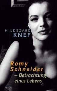 Romy Schneider - Betrachtungen eines Lebens