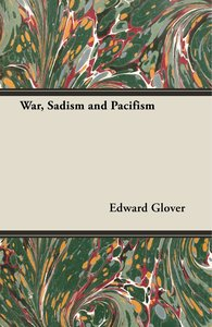 War, Sadism and Pacifism