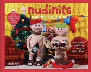 Nudinits: A Naughty Knitted Noel: Over 20 Knitting Patterns to D