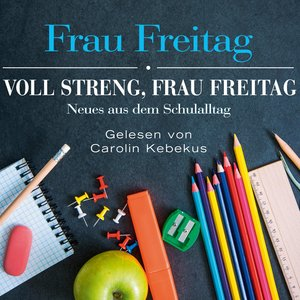 Voll streng, Frau Freitag