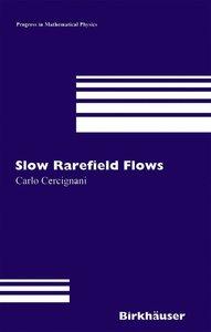 Slow Rarefied Flows