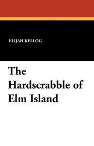The Hardscrabble of ELM Island