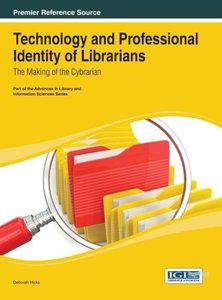 Technology and Professional Identity of Librarians: The Making o