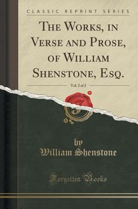 The Works, in Verse and Prose, of William Shenstone, Esq., Vol.