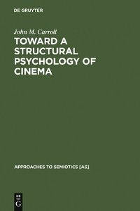 Toward a Structural Psychology of Cinema