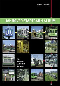 Hannover Stadtbahn Album / The Hanover Light Rail Network