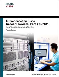 Interconnecting Cisco Network Devices, Part 1 (ICND1) Foundation