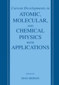 Current Developments in Atomic, Molecular, and Chemical Physics